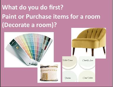 paint or decorate with furniture first